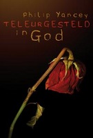 Teleurgesteld in God